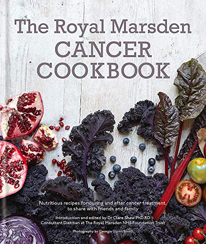 9780857832320: Royal Marsden Cancer Cookbook: Nutritious recipes for during and after cancer treatment, to share with friends and family