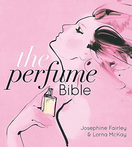 9780857832344: The Perfume Bible