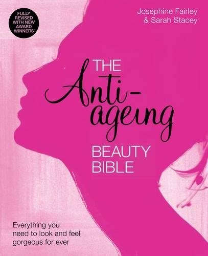 9780857832351: The Anti-Ageing Beauty Bible Everything you need to look and feel gorgeous