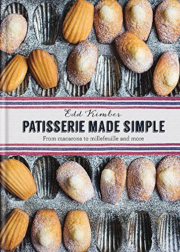 9780857832436: Patisserie Made Simple: From macaron to millefeuille and more