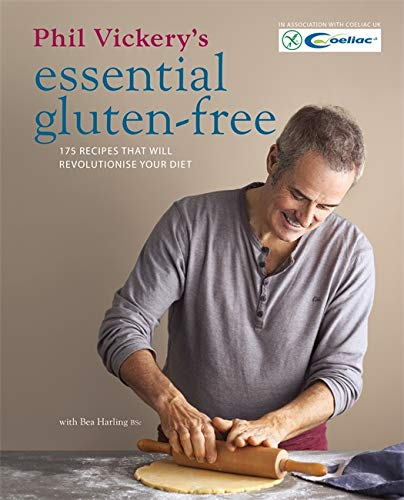 9780857832849: Phil Vickery's Essential Gluten-Free: 175 recipes that will revolutionise your diet. In association with Coeliac UK.