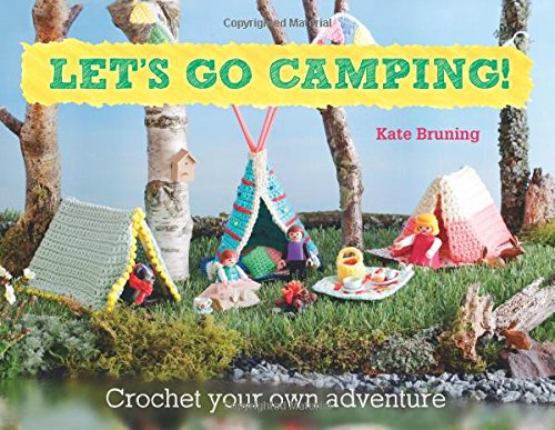 9780857833198: Let's Go Camping! From cabins to caravans, crochet your own camping Scenes
