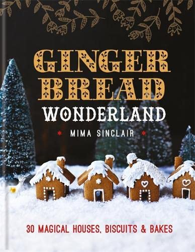 9780857833204: Gingerbread Wonderland: 30 Magical Houses, Biscuits and Bakes