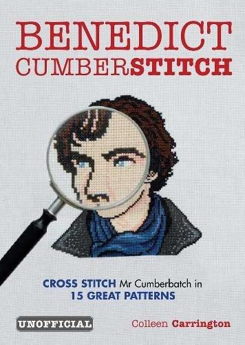 9780857833242: Benedict Cumberstitch: Crossstitch Mr Cumberbatch in 15 great patterns