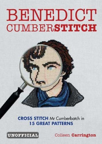 9780857833242: Benedict Cumberstitch: Crossstitch Mr Cumberbatch in 15 Great Patterns
