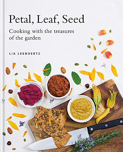 Petal, Leaf, Seed: Cooking with the treasures