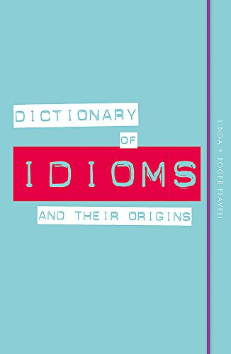 9780857834010: Dictionary of Idioms and Their Origins