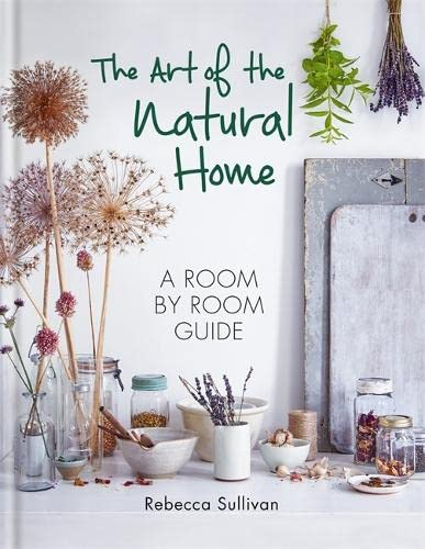 9780857834065: The Art of the Natural Home