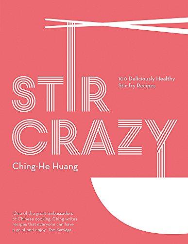 9780857834263: Stir Crazy: 100 deliciously healthy stir-fry recipes