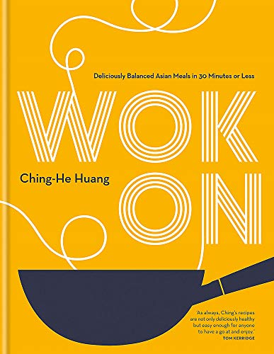 9780857836335: Wok On: Deliciously balanced Asian meals in 30 minutes or less