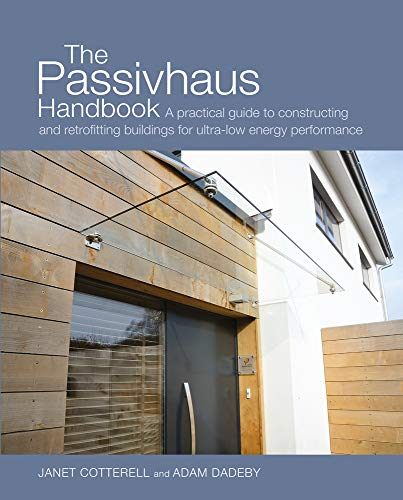 9780857840196: The Passivhaus Handbook: A Practical Guide to Constructing and Retrofitting Buildings for Ultra-Low-energy Performance
