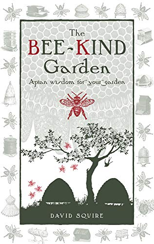 9780857840240: The Bee-Kind Garden: Apian Wisdom for Your Garden (Wise words)