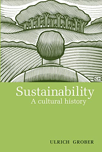 9780857840455: Sustainability: A Cultural History