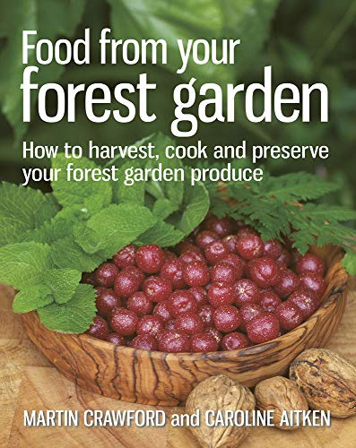 9780857841124: Food from Your Forest Garden: How to Harvest, Cook and Preserve Your Forest Garden Produce