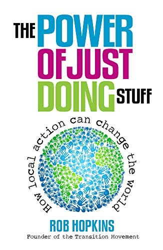 9780857841179: The Power of Just Doing Stuff: How Local Action Can Change the World