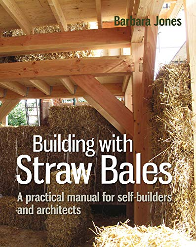 9780857842282: Building with Straw Bales: A Practical Manual for Self-Builders and Architects (Sustainable Building)