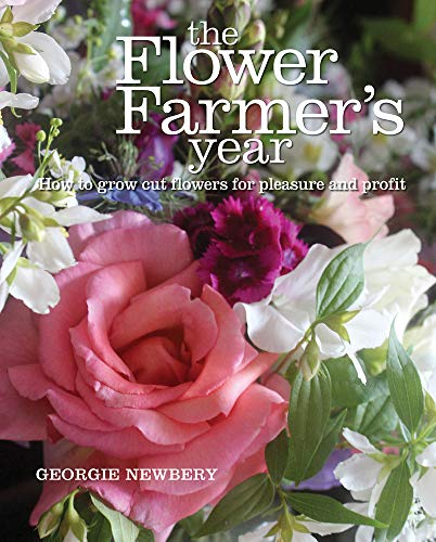 9780857842336: The Flower Farmer's Year: How to Grow Cut Flowers for Pleasure and Profit