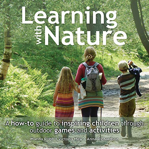 9780857842398: Learning with Nature: A How-to Guide to Inspiring Children Through Outdoor Games and Activities