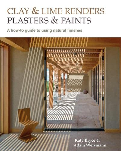 9780857842688: Clay and Lime Renders, Plasters and Paints: A How-To Guide to Using Natural Finishes (Sustainable Building)