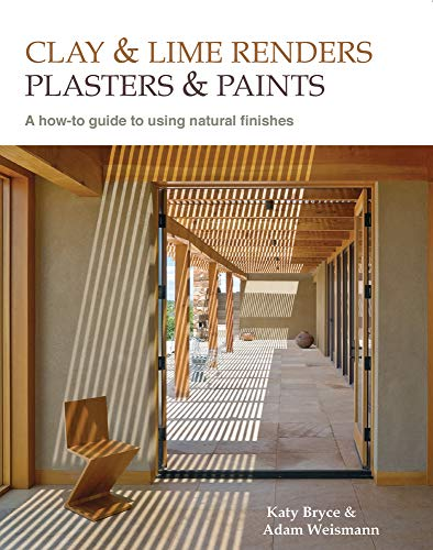 9780857842695: Clay and Lime Renders, Plasters and Paints: A How-To Guide to Using Natural Finishes (Sustainable Building)