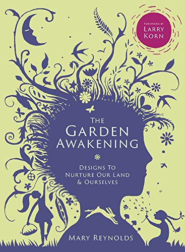 9780857843135: The Garden Awakening: Designs to Nurture Our Land and Ourselves