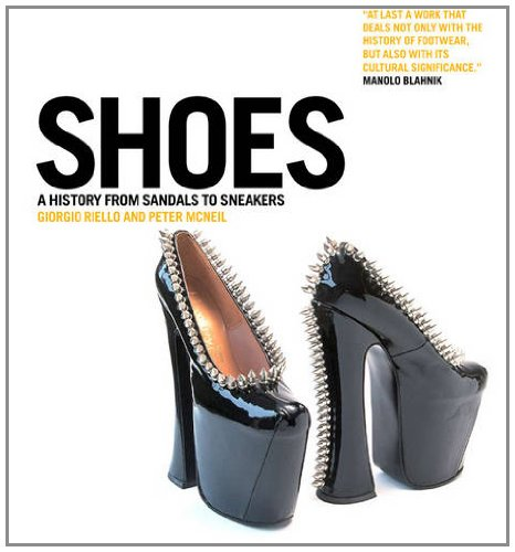 9780857850386: Shoes: A History from Sandals to Sneakers