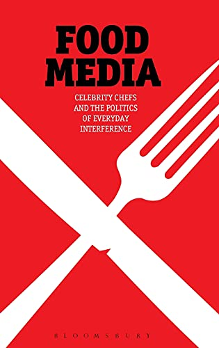 9780857850522: Food Media: Celebrity Chefs and the Politics of Everyday Interference