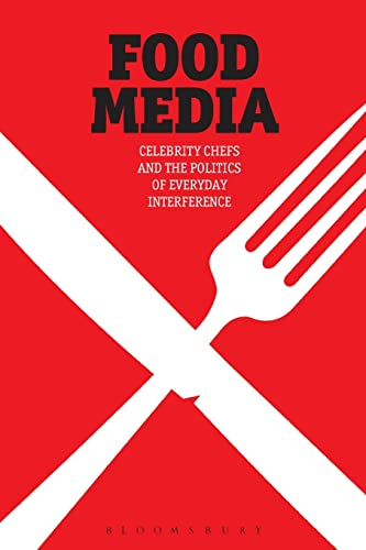 9780857850539: Food Media: Celebrity Chefs and the Politics of Everyday Interference