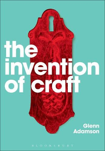 9780857850645: The Invention of Craft