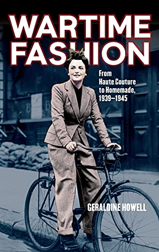 9780857850706: Wartime Fashion: From Haute Couture to Homemade, 1939-1945