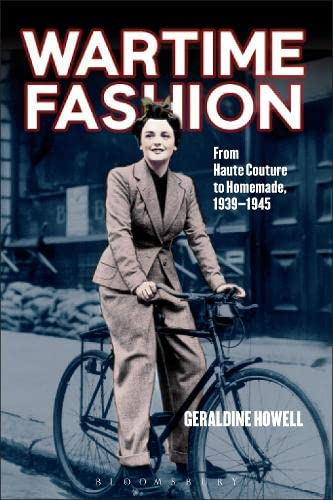 9780857850713: Wartime Fashion: From Haute Couture to Homemade, 1939-1945