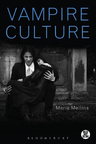 Vampire Culture (Dress, Body, Culture): Mellins, Maria