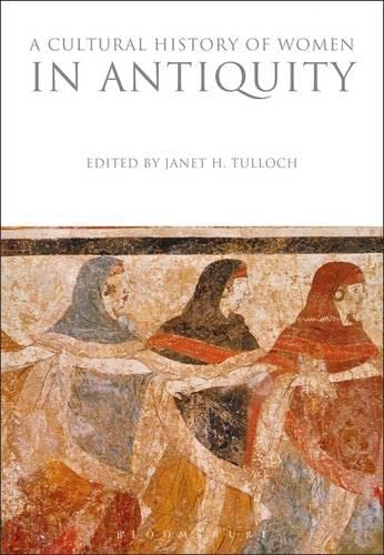 9780857850973: A Cultural History of Women in Antiquity (The Cultural Histories Series)