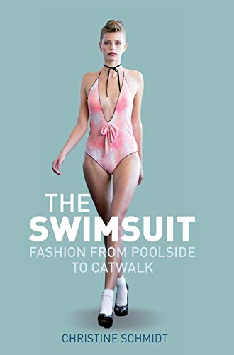 9780857851222: The Swimsuit: Fashion from Poolside to Catwalk