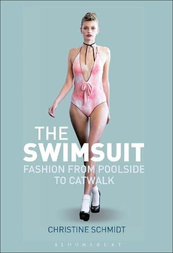 9780857851239: The Swimsuit: Fashion from Poolside to Catwalk