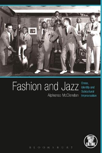 Fashion and Jazz: Dress, Identity and Subcultural: McClendon, Alphonso; Eicher,