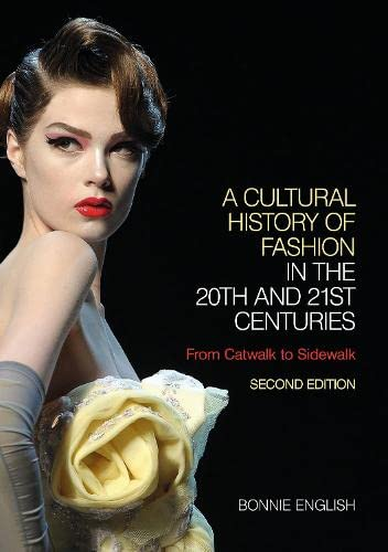 9780857851345: A Cultural History of Fashion in the 20th and 21st Centuries: From Catwalk to Sidewalk