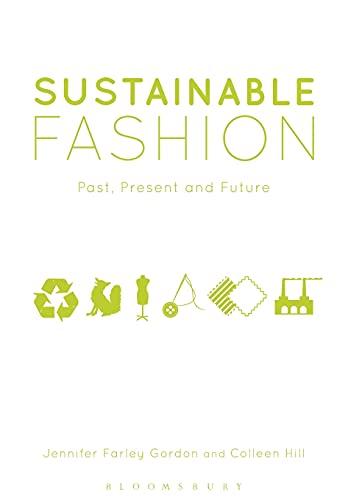 9780857851857: Sustainable Fashion: Past, Present and Future