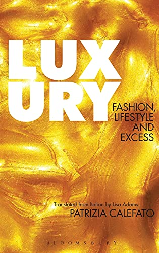 9780857853301: Luxury: Fashion, Lifestyle and Excess