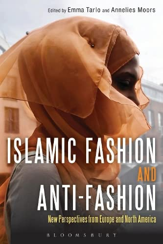9780857853356: Islamic Fashion and Anti-Fashion: New Perspectives from Europe and North America