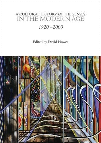 9780857853448: A Cultural History of the Senses in the Modern Age