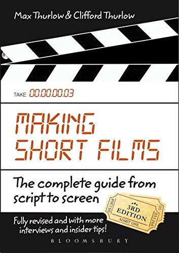 9780857853868: Making Short Films: The Complete Guide from Script to Screen