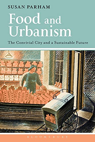 9780857854537: Food and Urbanism: The Convivial City and a Sustainable Future