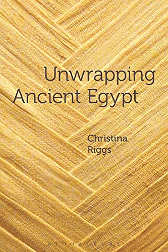 9780857855077: Unwrapping Ancient Egypt: The Shroud, the Secret and the Sacred