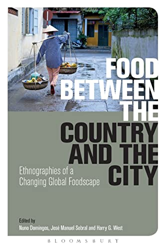 9780857855381: Food Between the Country and the City: Ethnographies of a Changing Global Foodscape