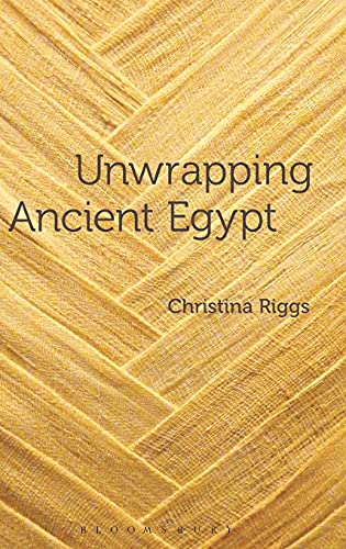 9780857855398: Unwrapping Ancient Egypt: The Shroud, the Secret and the Sacred