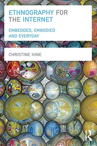 9780857855701: Ethnography for the Internet: Embedded, Embodied and Everyday