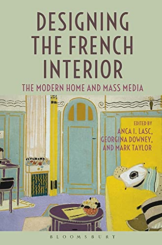 9780857856593: Designing the French Interior: The Modern Home and Mass Media