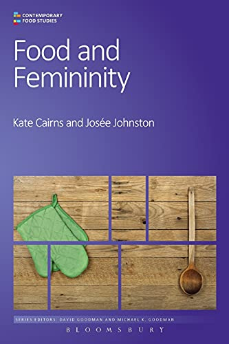 9780857856647: Food and Femininity (Contemporary Food Studies: Economy, Culture and Politics)