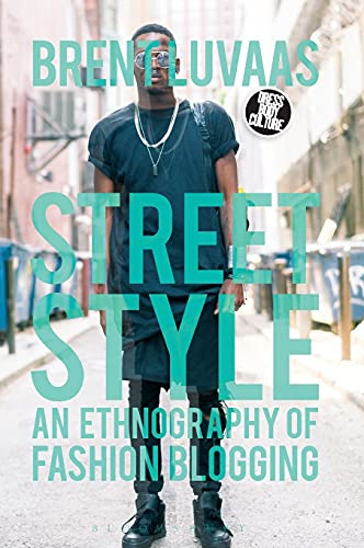 9780857857217: Street Style: An Ethnography of Fashion Blogging (Dress, Body, Culture)